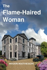 The Flame-Haired Woman ebook by Mhari Matheson
