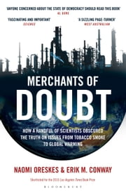 Merchants of Doubt - How a Handful of Scientists Obscured the Truth on Issues from Tobacco Smoke to Global Warming ebook by Naomi Oreskes, Mr Erik M. Conway