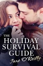 The Holiday Survival Guide (novella) (Novella) ebook by Jane O'Reilly