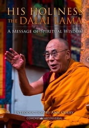 His Holiness The Dalai Lama - A Message of Spiritual Wisdom ebook by Comcast NBCUniversal