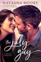 The July Guy ebook by Natasha Moore