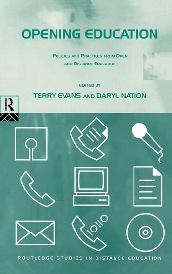 Opening Education - Policies and Practices from Open and Distance Education ebook by Terry Evans,Daryl Nation
