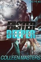 Faster Deeper ebook by Colleen Masters