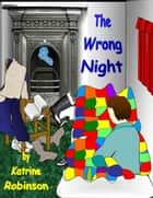 The Wrong Night ebook by Katrine Robinson