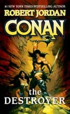 Conan The Destroyer ebook by Robert Jordan