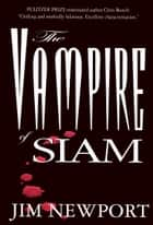 The Vampire of Siam ebook by Jim Newport