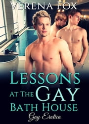 Lessons At The Gay Bath House ebook by Verena Fox