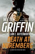 Death at Nuremberg Ebook di W.E.B. Griffin, William E. Butterworth,  IV