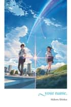 your name. ebook by Makoto Shinkai