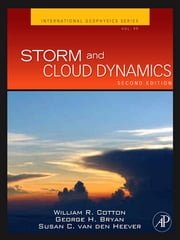 Storm and Cloud Dynamics ebook by William R. Cotton,George Bryan,Susan C. van den Heever