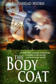 The Body Coat ebook by Maighread Medbh