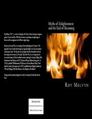 Myths of Enlightenment and the End of Becoming ebook by Roy Melvyn