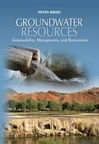 Groundwater Resources ebook by Neven Kresic