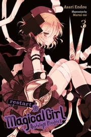 Magical Girl Raising Project, Vol. 3 (light novel) - Restart II ebook by Asari Endou, Marui-no