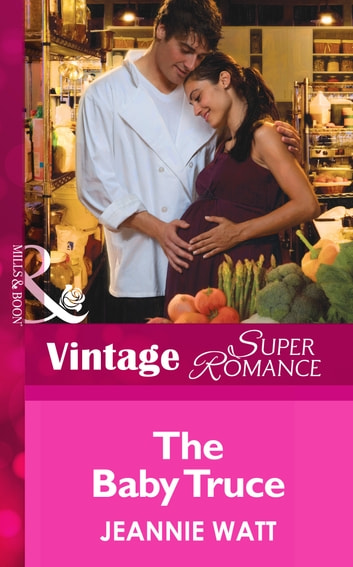 The Baby Truce (Mills & Boon Vintage Superromance) (Too Many Cooks?, Book 1) ebook by Jeannie Watt