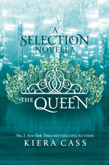 The Queen (The Selection) ebook by Kiera Cass