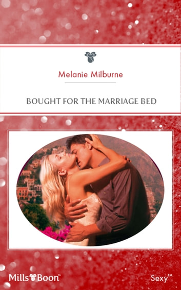 Bought For The Marriage Bed 電子書籍 by Melanie Milburne
