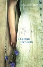 I Capture The Castle ebook by Dodie Smith, Valerie Grove