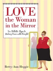Love The Woman In The Mirror ebook by Betty-Ann Heggie