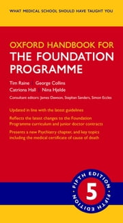 Oxford Handbook for the Foundation Programme ebook by Tim Raine, George Collins, Catriona Hall,...