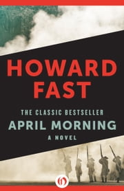 April Morning ebook by Howard Fast