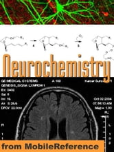 Neurochemistry Study Guide: Membranes And Transport, Ion Channels, Extracellular Signaling, Neurotransmitters & More. (Mobi Medical) ebook by MobileReference