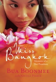 Miss Bangkok - Memoirs of a Thai Prostitute ebook by Bua Boonmee