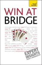 Win At Bridge: Teach Yourself ebook by David Bird