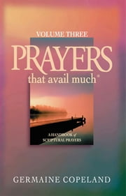 Prayers That Avail Much Volume 3 ebook by Germaine Copeland
