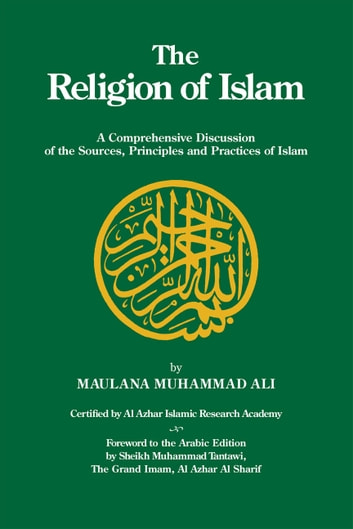 The Religion of Islam ebook by Maulana Muhammad Ali
