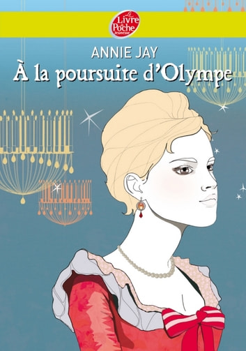 A la poursuite d'Olympe ebook by Annie Jay,Sophie Leblanc
