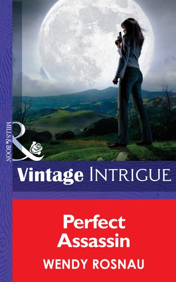 Perfect Assassin (Mills & Boon Intrigue) (Spy Games, Book 2) ebook by Wendy Rosnau