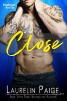 Close ebook by Laurelin Paige