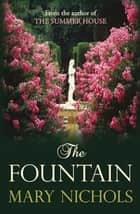 The Fountain - The vivid tale of love and loss ebook by Mary Nichols
