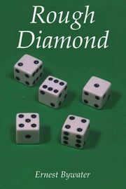 Rough Diamond ebook by Ernest Bywater