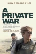 A Private War ebook by Marie Brenner