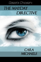 Gaea's Chosen: The Mayday Directive ebook by Cara Michaels