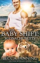 The Baby Shift: Massachusetts ebook by Becca Fanning