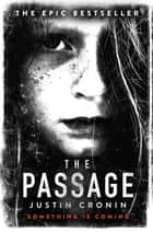 The Passage ebook by Justin Cronin