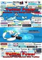 Twitter Power. Dominate Your Market With Twitter - The Digital Marketer ebook by Karl Laemmermann