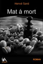 Mat à mort ebook by Hervé Sard