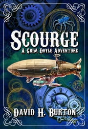 Scourge: A Grim Doyle Adventure ebook by David H. Burton