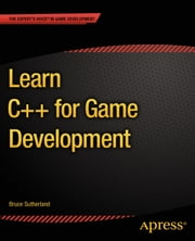 Learn C++ for Game Development ebook by Bruce  Sutherland