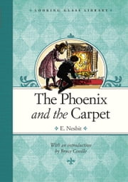 The Phoenix and the Carpet ebook by E. Nesbit,H. R. Millar,Bruce Coville