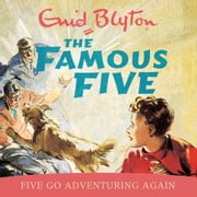 Five Go Adventuring Again - Book 2 audiobook by Enid Blyton