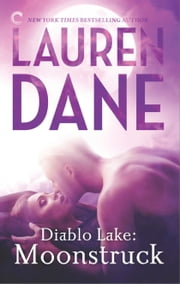Diablo Lake: Moonstruck ebook by Lauren Dane