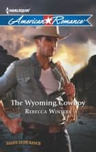 The Wyoming Cowboy ebook by Rebecca Winters