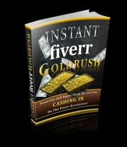 Instant Fiverr Goldrush ebook by Gaël Hamel