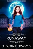Runaway ebook by Alycia Linwood