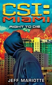 CSI: Miami: Right to Die ebook by Jeff Mariotte